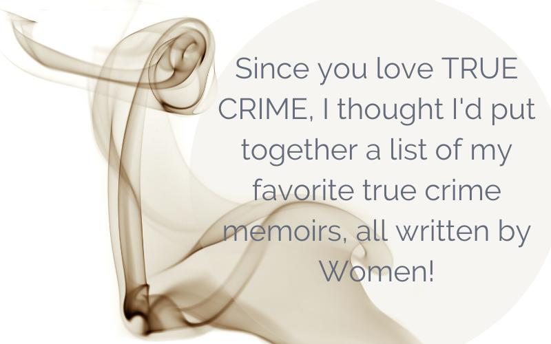 Top 5 True Crime Memoirs Written By Women